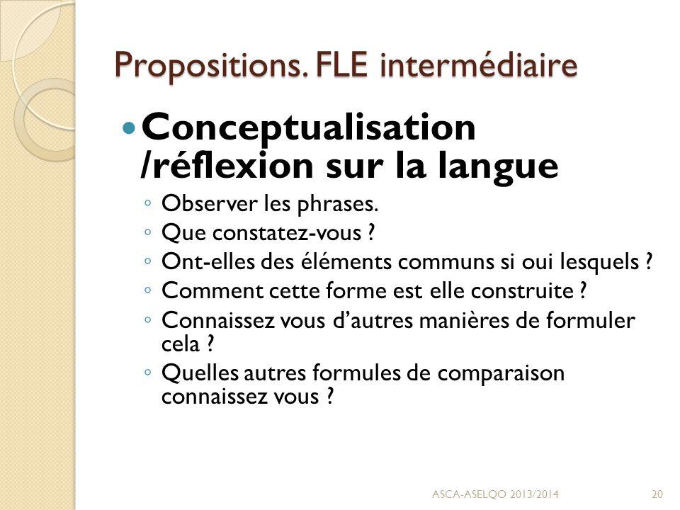 Propositions. FLE intermédiaire Conceptualisation /réflexion sur la langue ◦ Observer les phrases.