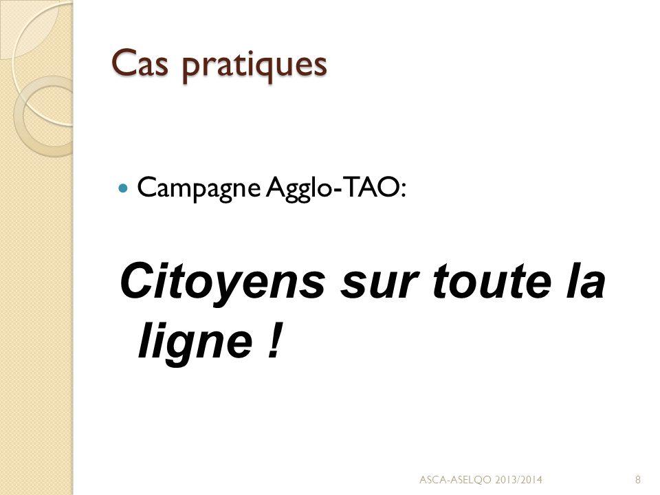 Cas pratiques Campagne Agglo-TAO: Citoyens sur toute la ligne ! ASCA-ASELQO 2013/20148