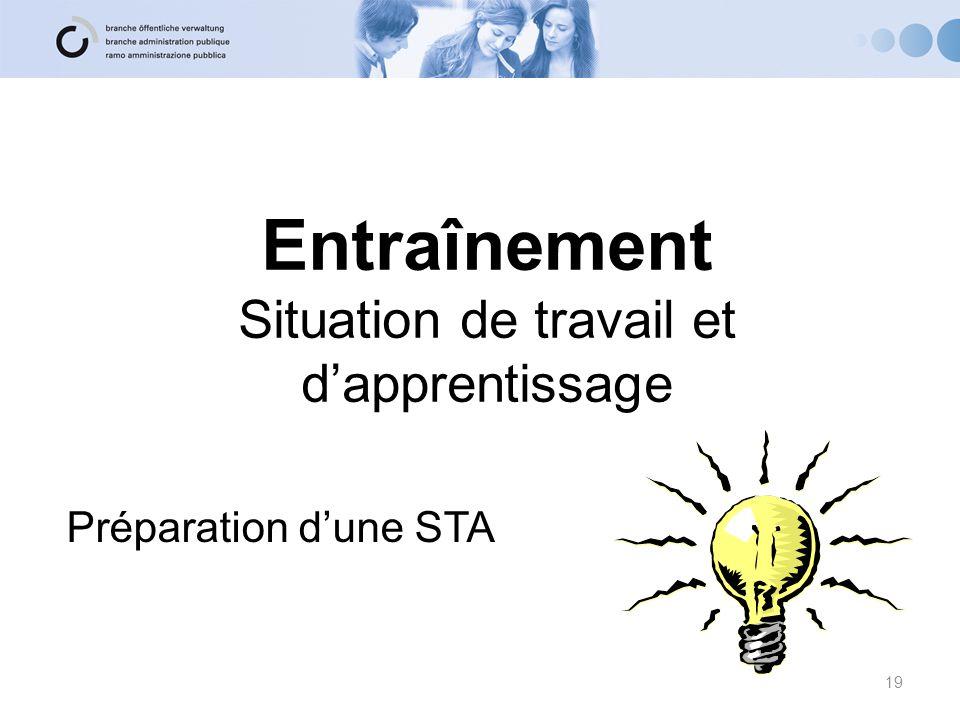 Entraînement Situation de travail et d'apprentissage Préparation d'une STA 19