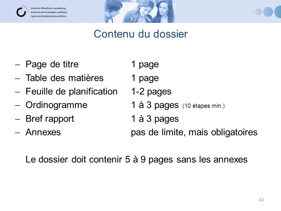 Contenu du dossier  Page de titre1 page  Table des matières1 page  Feuille de planification1-2 pages  Ordinogramme1 à 3 pages (10 étapes min.)  B