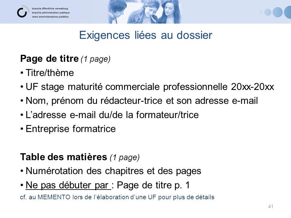 Exigences liées au dossier Page de titre (1 page) Titre/thème UF stage maturité commerciale professionnelle 20xx-20xx Nom, prénom du rédacteur-trice e
