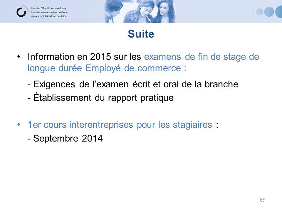 Suite Information en 2015 sur les examens de fin de stage de longue durée Employé de commerce : - Exigences de l'examen écrit et oral de la branche -