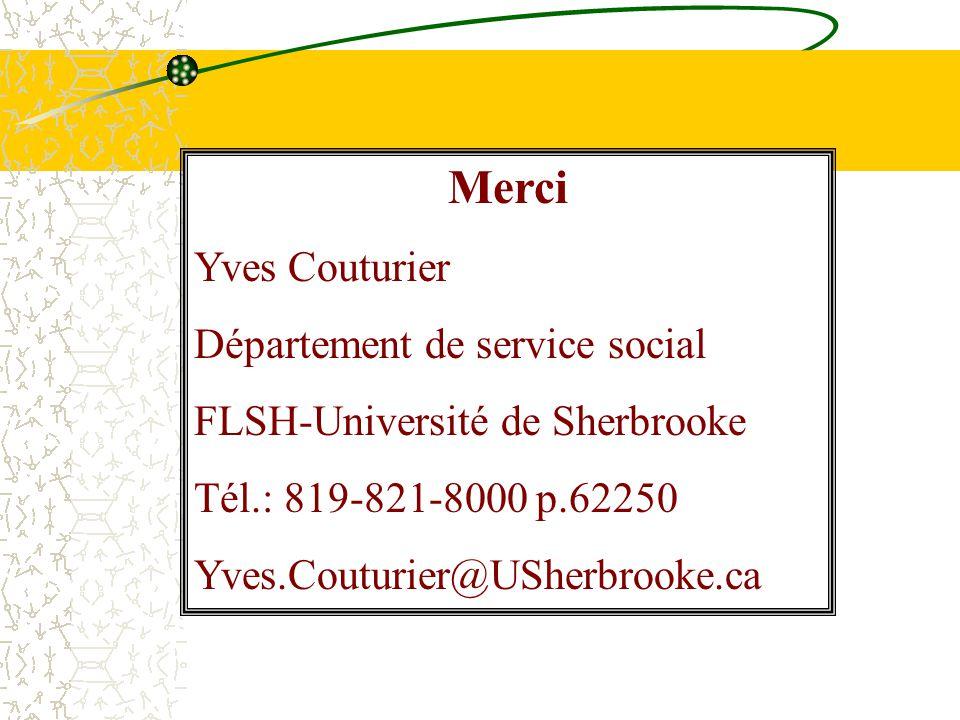 Merci Yves Couturier Département de service social FLSH-Université de Sherbrooke Tél.: 819-821-8000 p.62250 Yves.Couturier@USherbrooke.ca
