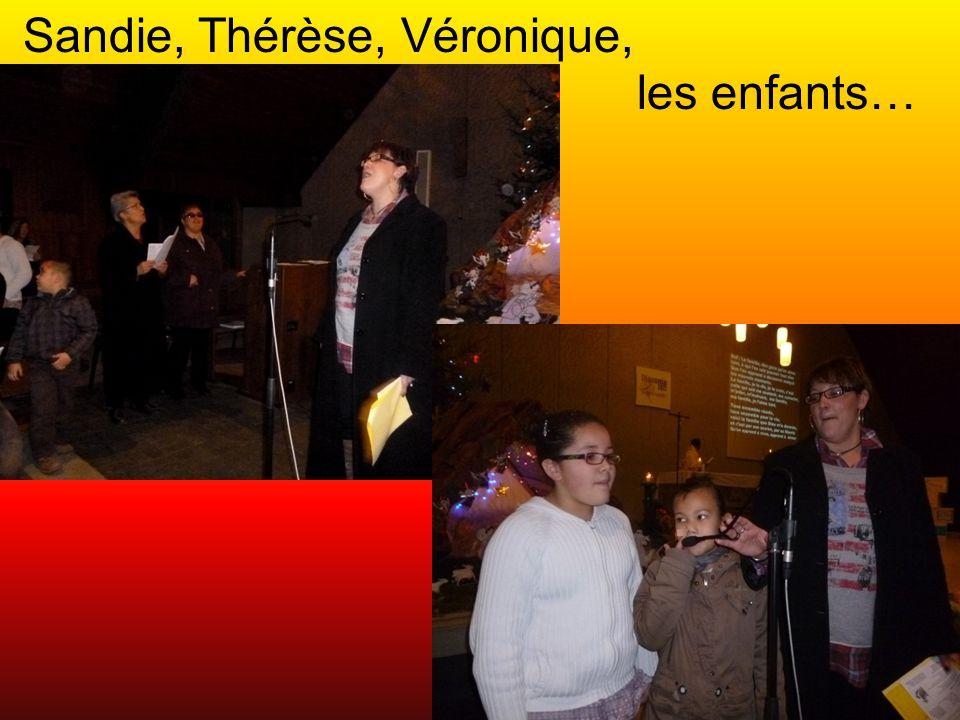 Sandie, Thérèse, Véronique, les enfants…
