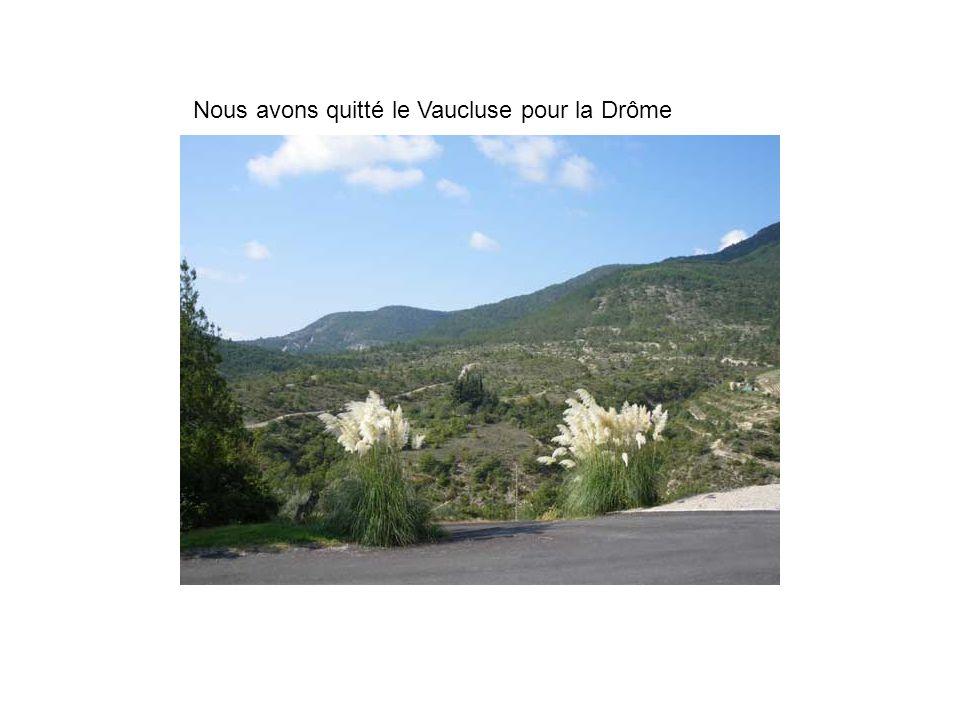 Nous avons quitté le Vaucluse pour la Drôme