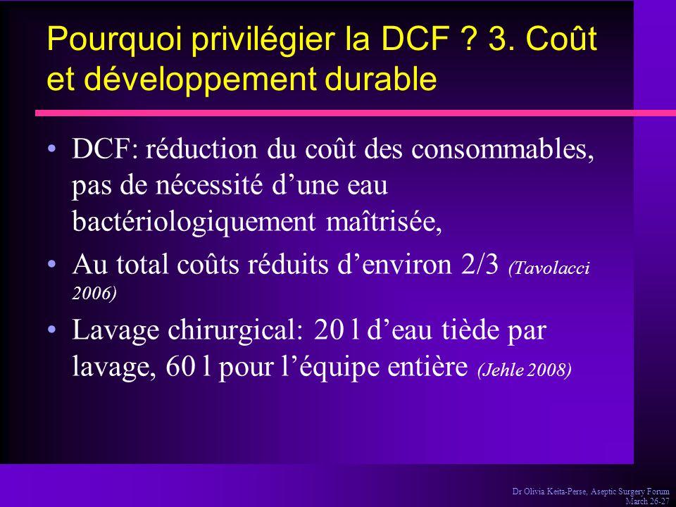 Dr Olivia Keita-Perse, Aseptic Surgery Forum March 26-27 Pourquoi privilégier la DCF ? 3. Coût et développement durable DCF: réduction du coût des con