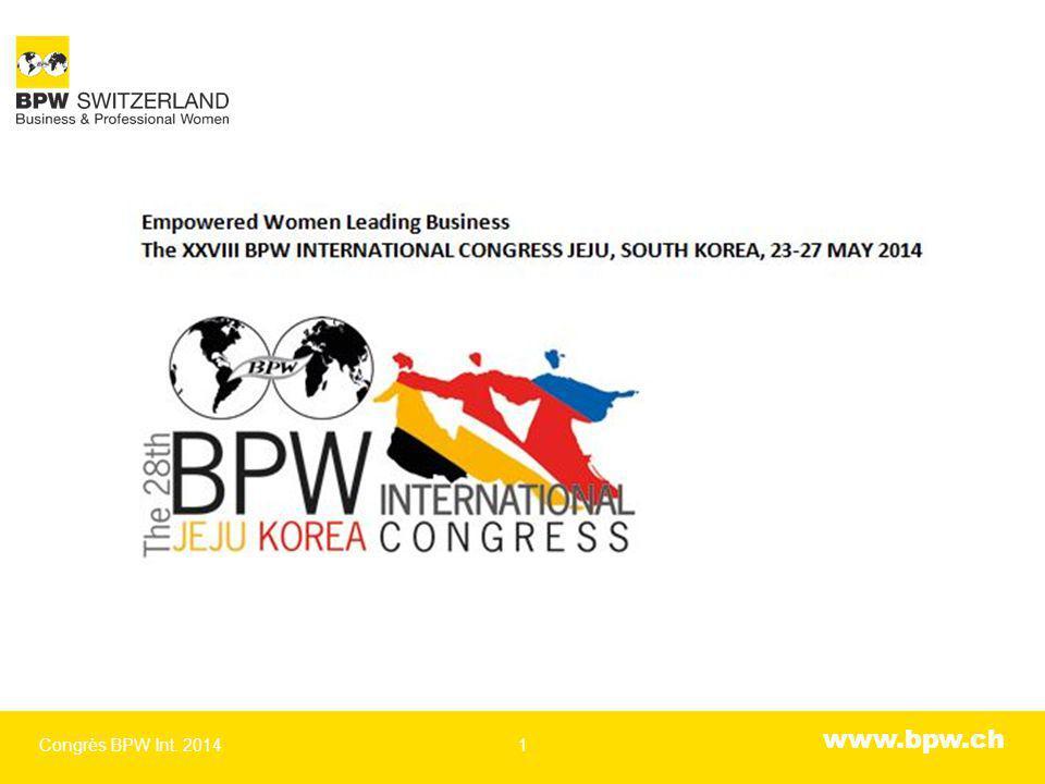 www.bpw.ch Centre International de Congrès, Jeju, Corée du sud Congrès BPW Int. 20142