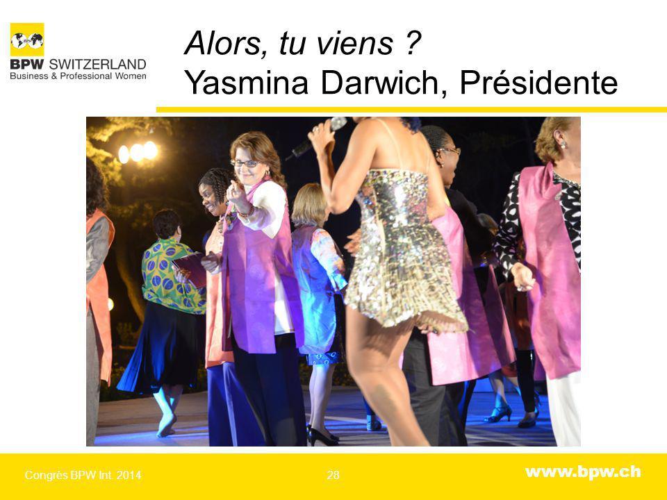 www.bpw.ch Alors, tu viens Yasmina Darwich, Présidente Congrès BPW Int. 201428