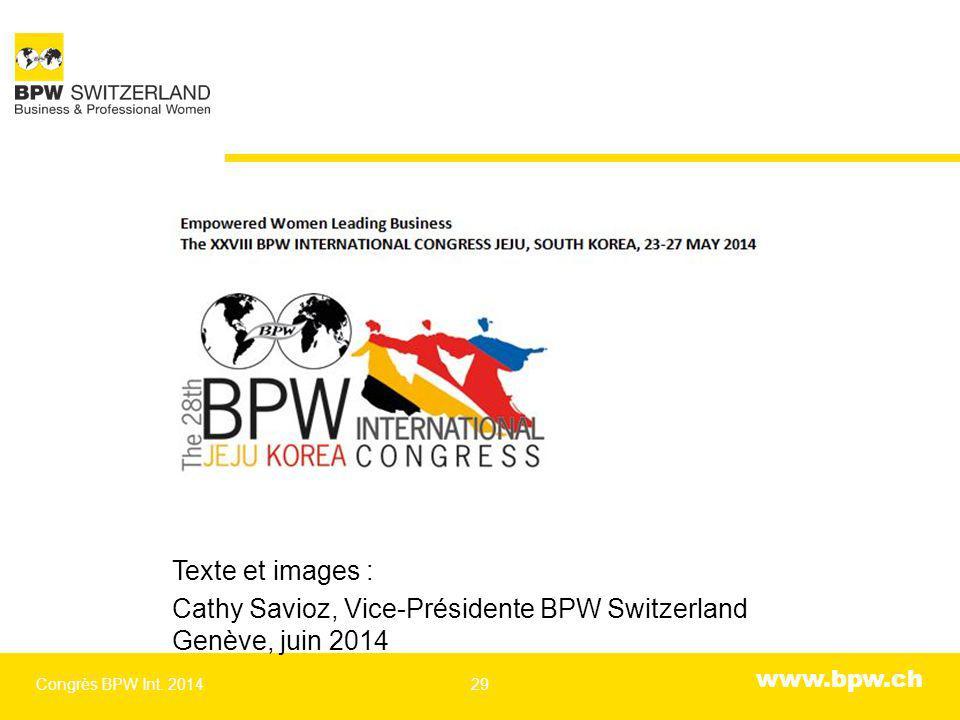 www.bpw.ch Texte et images : Cathy Savioz, Vice-Présidente BPW Switzerland Genève, juin 2014 Congrès BPW Int.