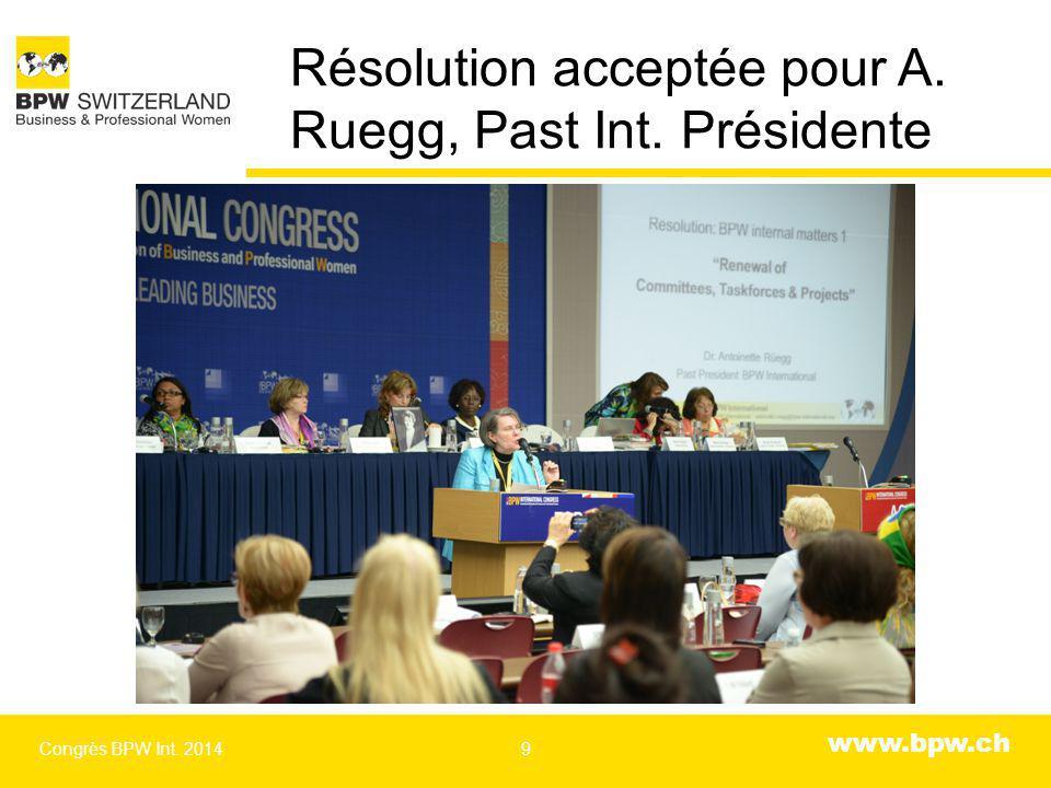 www.bpw.ch Résolution acceptée pour A. Ruegg, Past Int. Présidente Congrès BPW Int. 20149