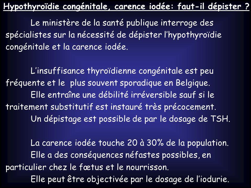 Hypothyroïdie congénitale, carence iodée: faut-il dépister .