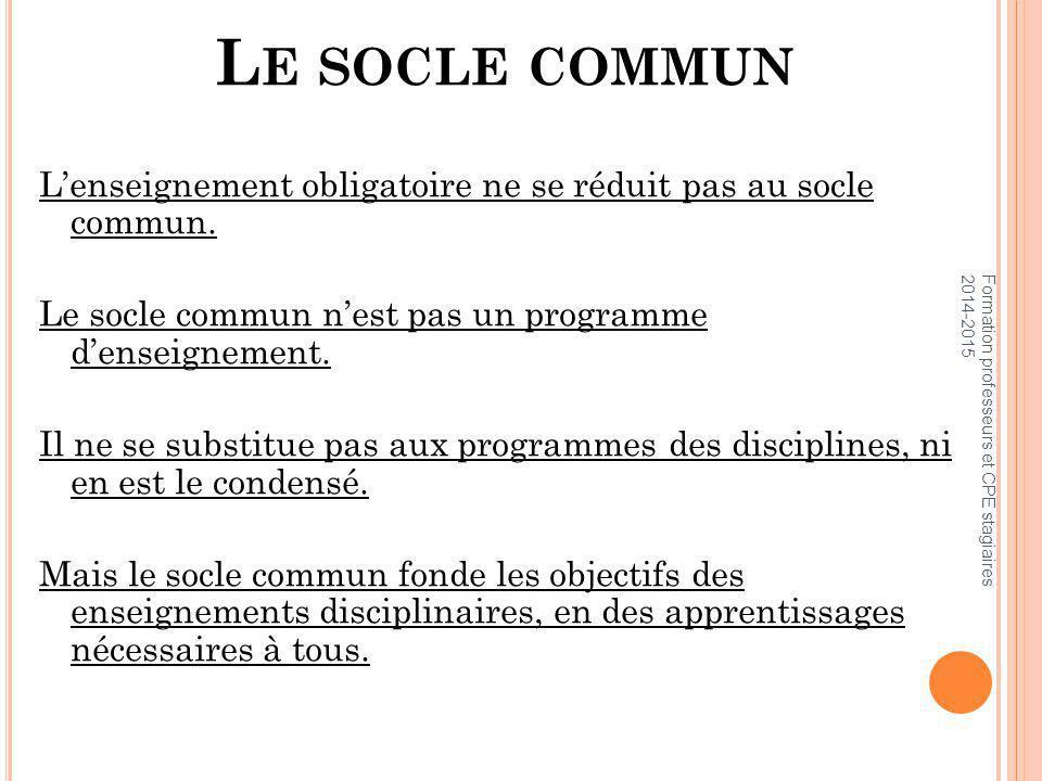 L E SOCLE COMMUN L'enseignement obligatoire ne se réduit pas au socle commun.
