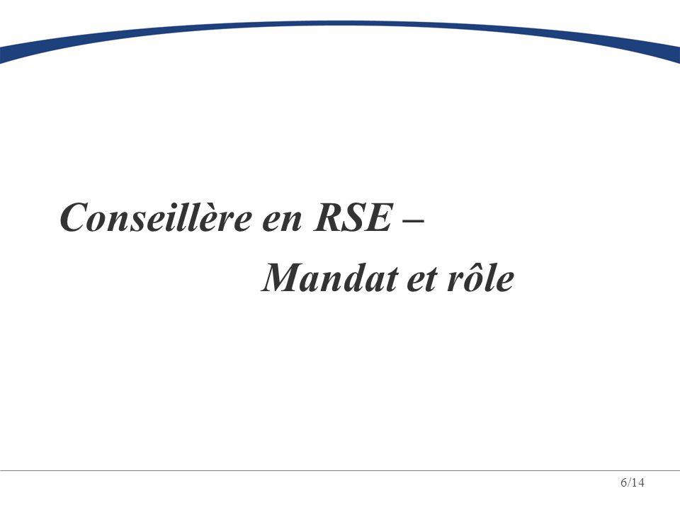 6/14 Conseillère en RSE – Mandat et rôle