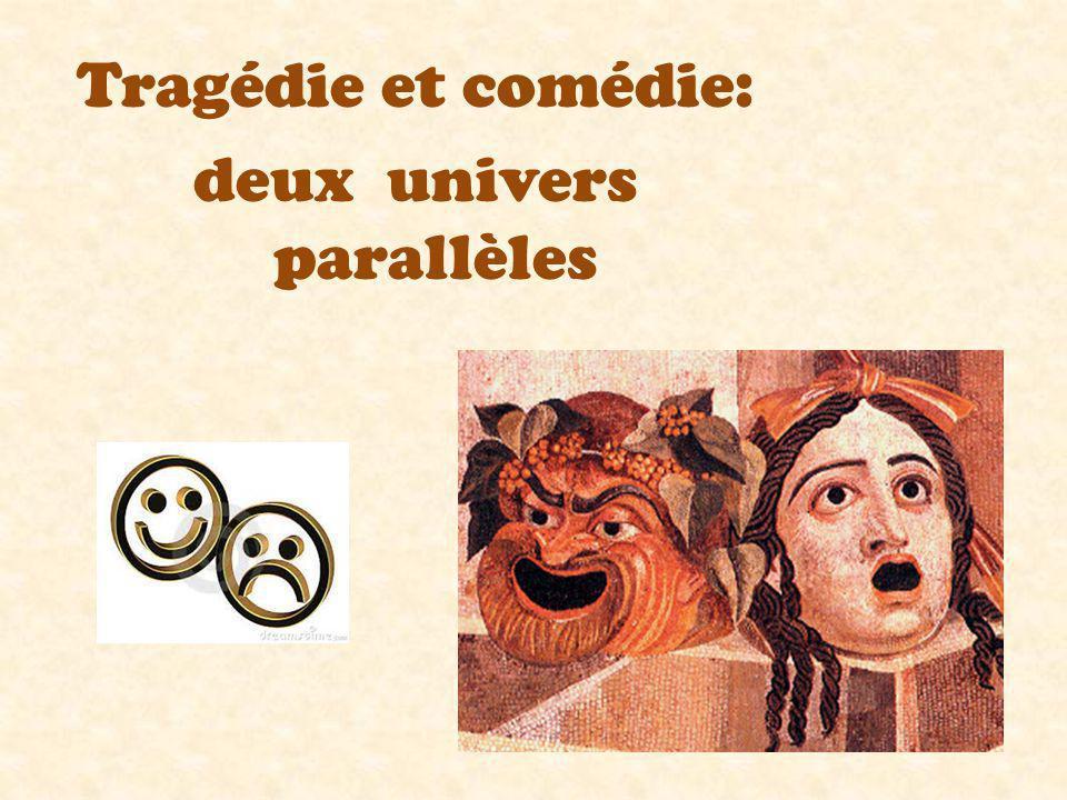 Tragédie et comédie: deux univers parallèles