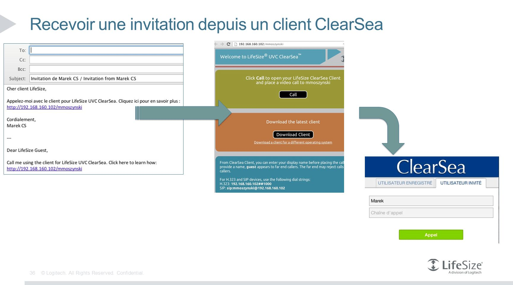 36 © Logitech. All Rights Reserved. Confidential. Recevoir une invitation depuis un client ClearSea