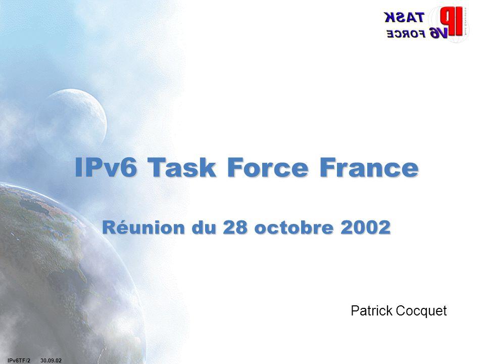 IPv6TF/2 30.09.02 Ordre du jour 14H00 : Objectifs et organisation de la Task Force France 14H30 : Applications d IPv6 pour les mobiles; cas du e- vehicule (Gérard Ségarra - Renault) Description de l application, apport des technologies IP, calendrier, acteurs impliqués, difficultés identifiées 15H30 : Pause (Café offert par nos amis d ARISTOTE) 15H45 : Infrastructure des réseaux et services; cas du déploiement IPv6 dans le réseau Renater (Bernard Tuy - Renater) Problématique du passage à IPv6, difficultés identifiés, avantages attendus, perspectives de déploiement de services 16H45 : Synthèse 17H15 : Objectifs pour la deuxième réunion.