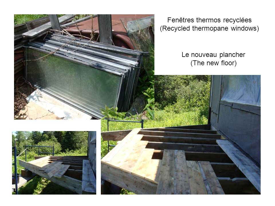 Fenêtres thermos recyclées (Recycled thermopane windows) Le nouveau plancher (The new floor)