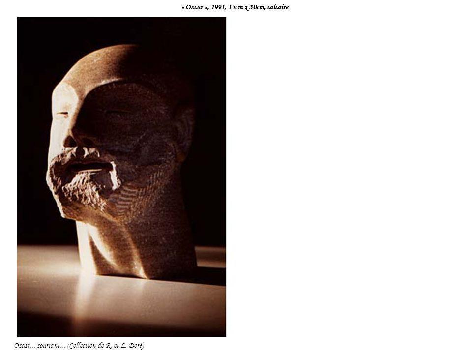 « Oscar », 1991, 15cm x 30cm, calcaire Oscar... souriant... (Collection de R. et L. Doré)
