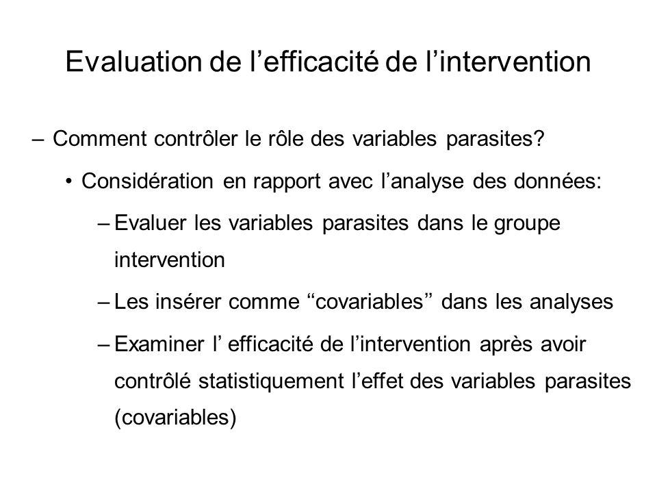 Evaluation de l'efficacité de l'intervention –Comment contrôler le rôle des variables parasites? Considération en rapport avec l'analyse des données: