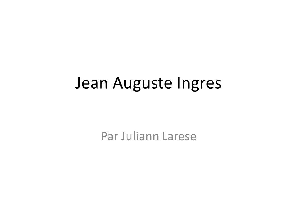 Jean Auguste Ingres Par Juliann Larese