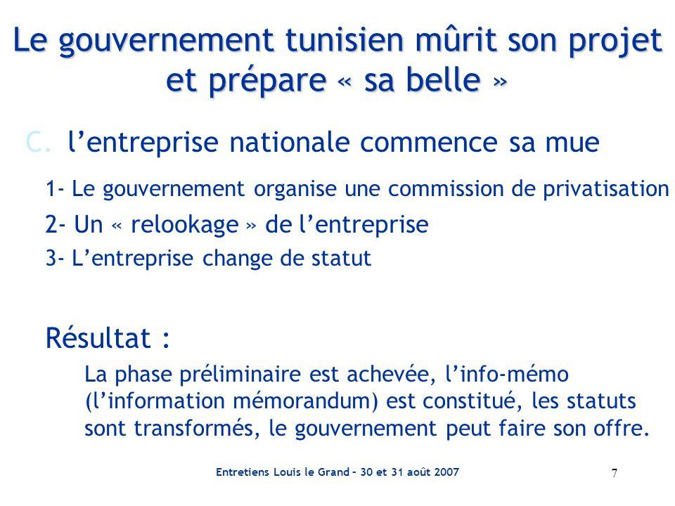 Entretiens Louis le Grand – 30 et 31 août 2007 8 Annonce officielle : « Gouvernement tunisien recherche partenaire pour son opérateur national de télécommunication »