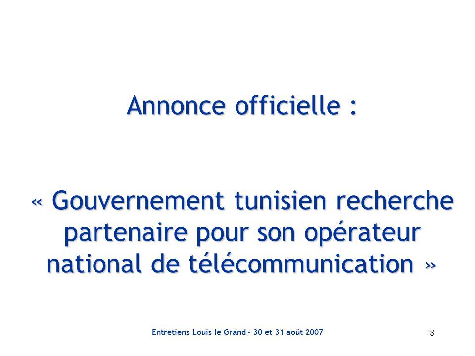 Entretiens Louis le Grand – 30 et 31 août 2007 9 « … recherche partenaire …» A.la pré-qualification 1- sur quelques critères 2- les aspirants pré-qualifiés B.les dossiers de l'appel d'offre 1- le règlement de l'appel d'offre 2- le cahier des charges 3- le contrat de cession 4- le pacte d'actionnaires 5- la data room NomsNationalité Dubaï Telecom Emirats Arabes Unis Ittisalat Emirats Arabes Unis MTNSouth Africa Orange- FTFrance Portugal Telecom Portugal Saudi OgerArabie Saoudite Telecom ItaliaItalie VivendiFrance