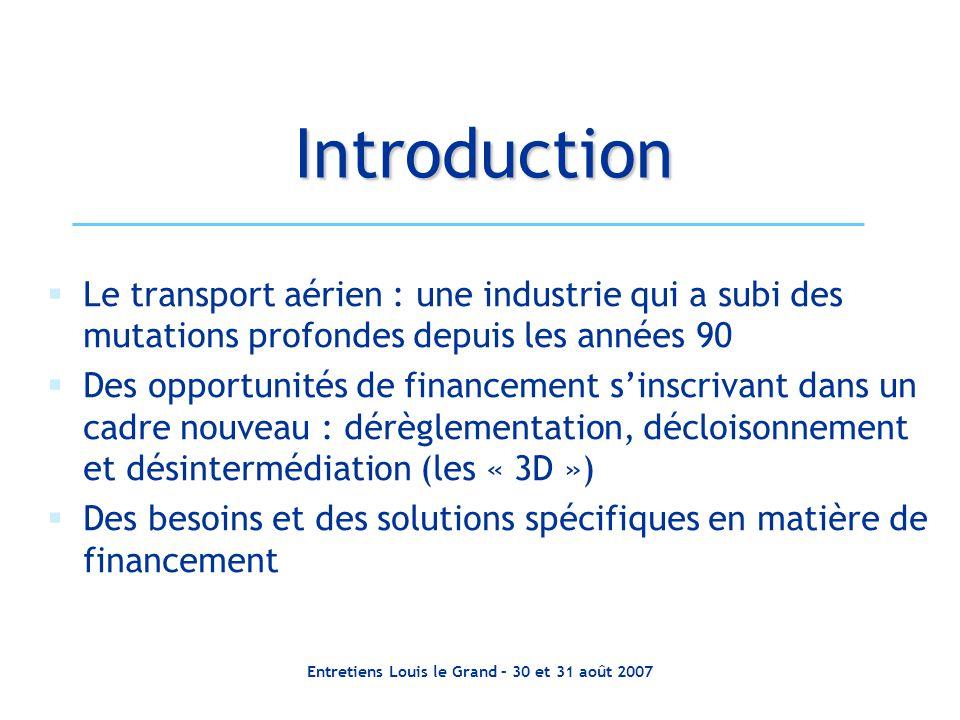 Entretiens Louis le Grand – 30 et 31 août 2007  Le transport aérien : une industrie qui a subi des mutations profondes depuis les années 90  Des opp