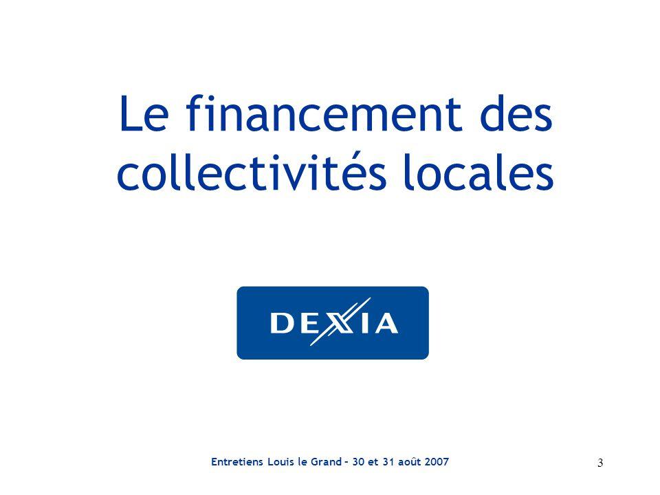 3 Entretiens Louis le Grand – 30 et 31 août 2007 Le financement des collectivités locales