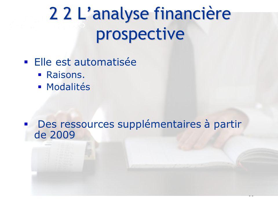 33 Entretiens Louis le Grand – 30 et 31 août 2007 2 2 L'analyse financière prospective  Elle est automatisée  Raisons.