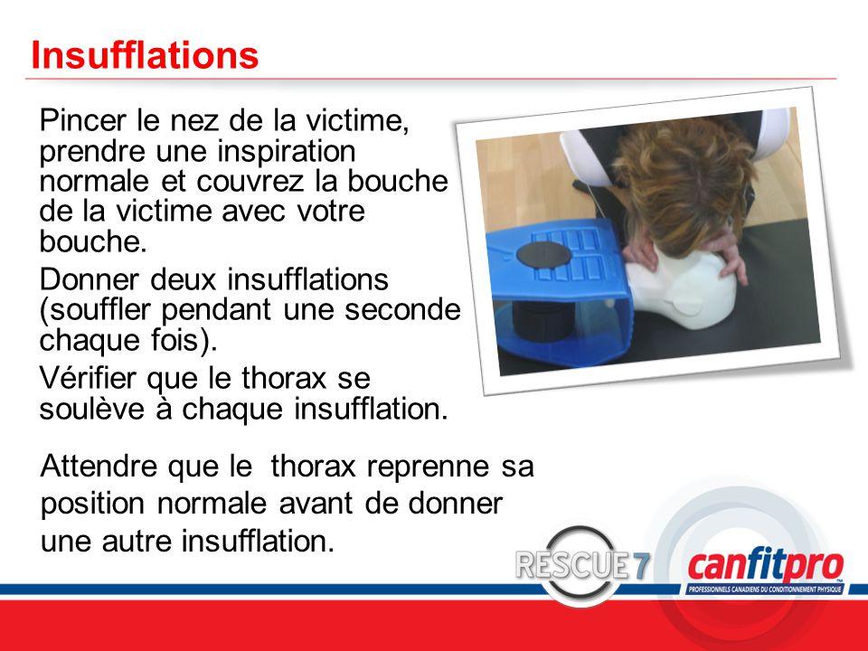 CPR Course Level 1 Insufflations Pincer le nez de la victime, prendre une inspiration normale et couvrez la bouche de la victime avec votre bouche. Do