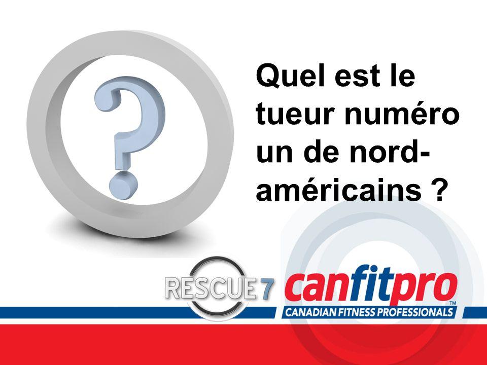 CPR Course Level 1 Quel est le tueur numéro un de nord- américains ?