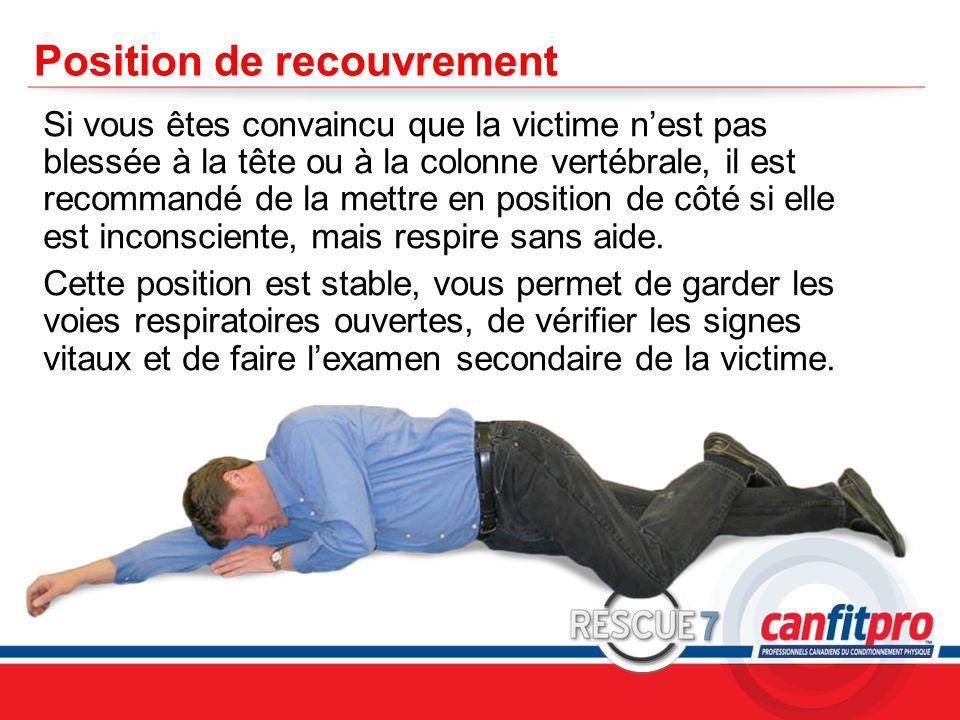 CPR Course Level 1 Position de recouvrement Si vous êtes convaincu que la victime n'est pas blessée à la tête ou à la colonne vertébrale, il est recommandé de la mettre en position de côté si elle est inconsciente, mais respire sans aide.