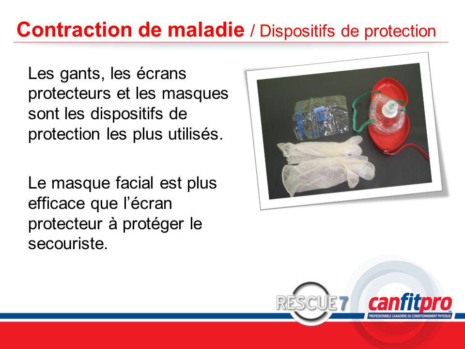 CPR Course Level 1 Contraction de maladie / Dispositifs de protection Les gants, les écrans protecteurs et les masques sont les dispositifs de protection les plus utilisés.