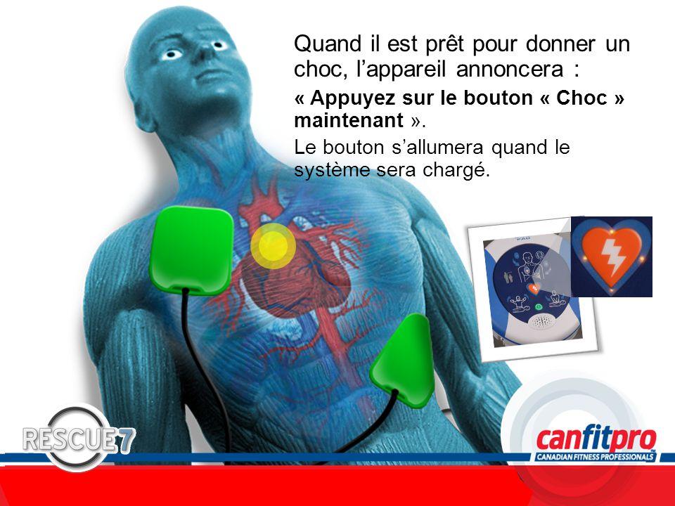 CPR Course Level 1 Quand il est prêt pour donner un choc, l'appareil annoncera : « Appuyez sur le bouton « Choc » maintenant ».