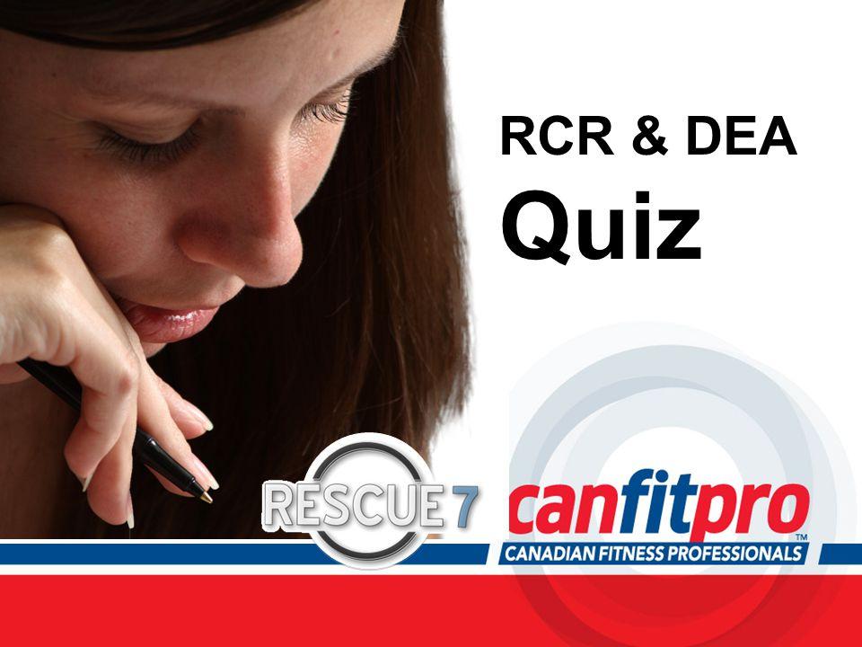 CPR Course Level 1 RCR & DEA Quiz
