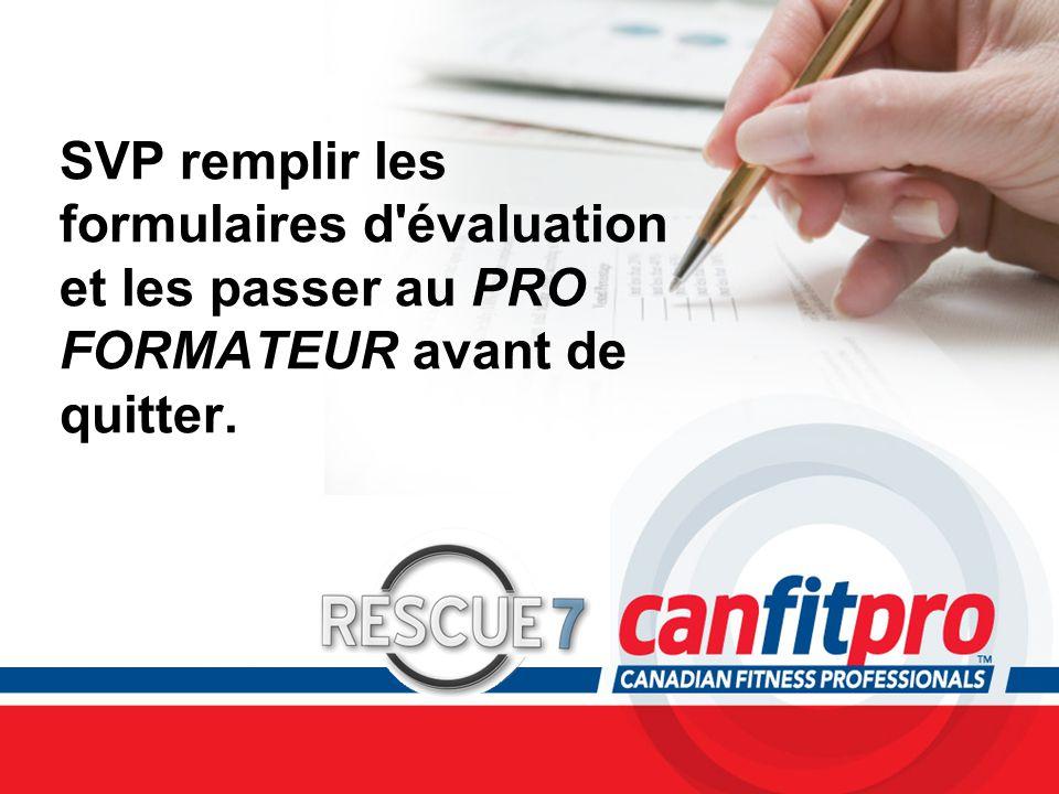 CPR Course Level 1 SVP remplir les formulaires d évaluation et les passer au PRO FORMATEUR avant de quitter.