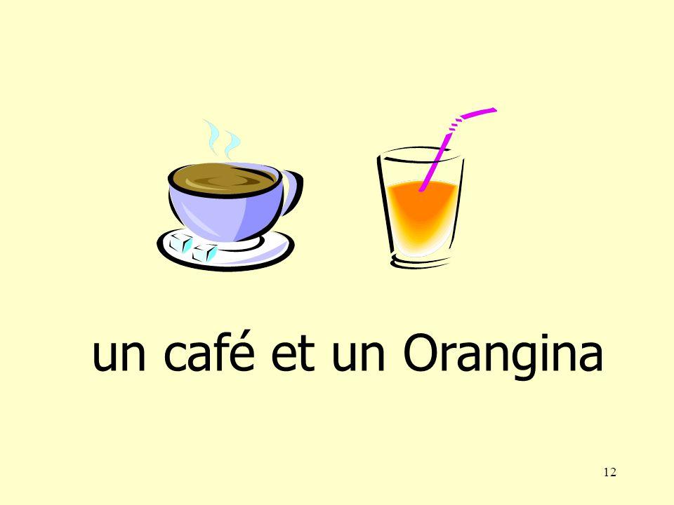 11 une limonade un Orangina