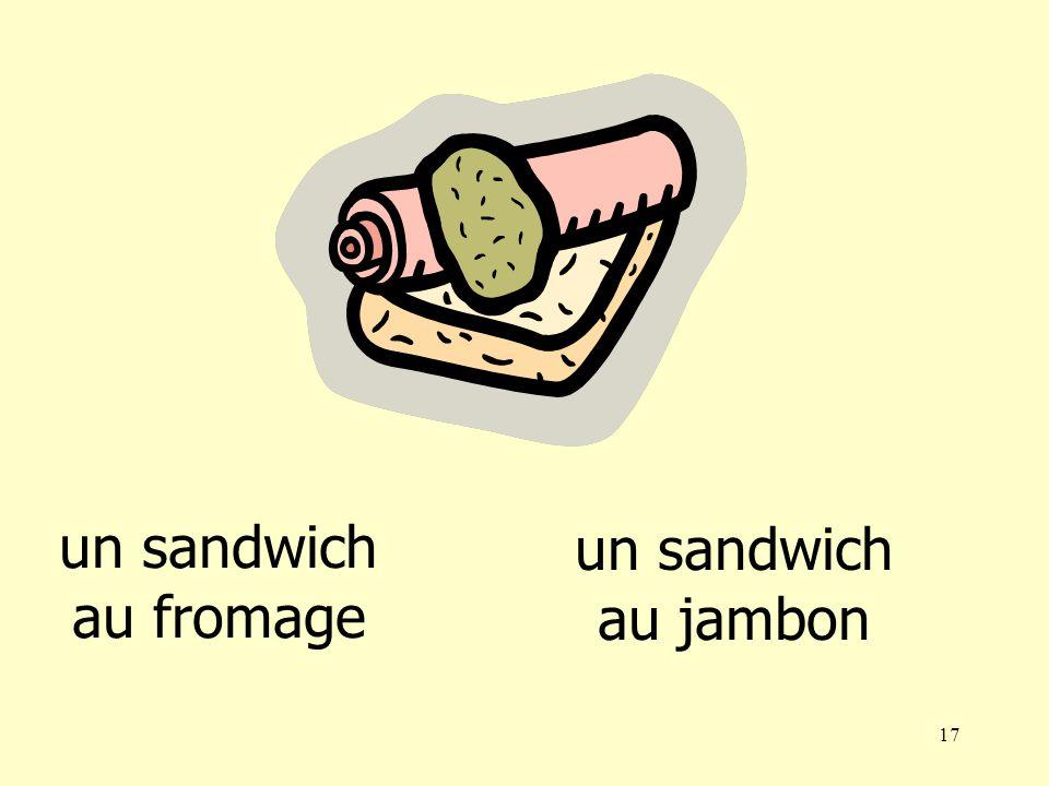 16 un sandwich au fromage un sandwich au jambon