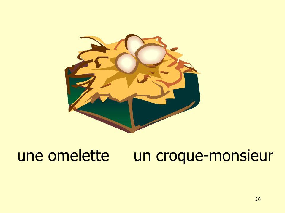 19 une omelette un croque-monsieur