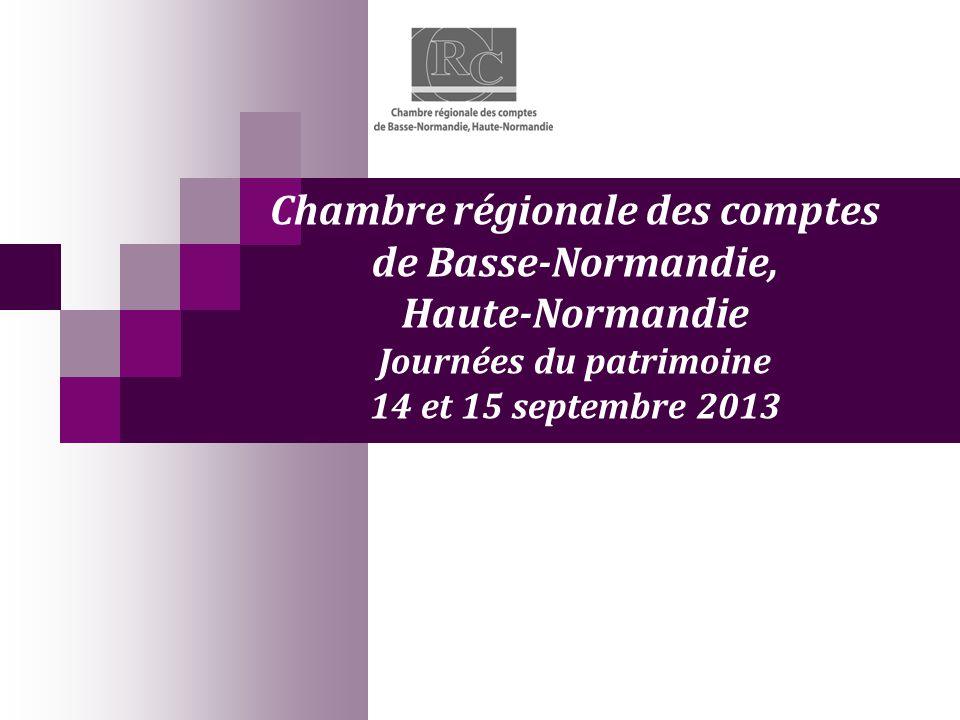 Chambre régionale des comptes de Basse-Normandie, Haute-Normandie Journées du patrimoine 14 et 15 septembre 2013