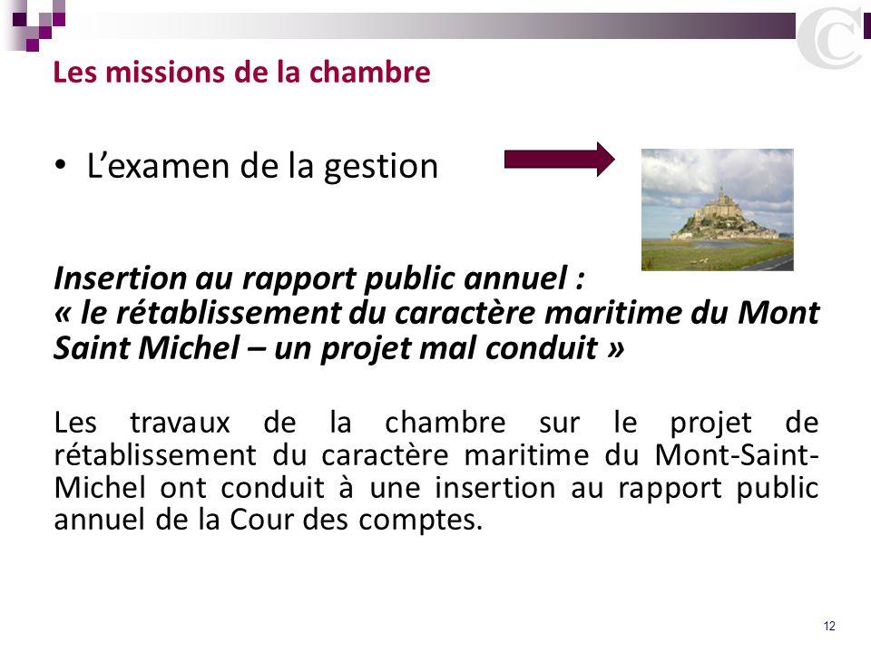 12 Les missions de la chambre L'examen de la gestion Insertion au rapport public annuel : « le rétablissement du caractère maritime du Mont Saint Mich