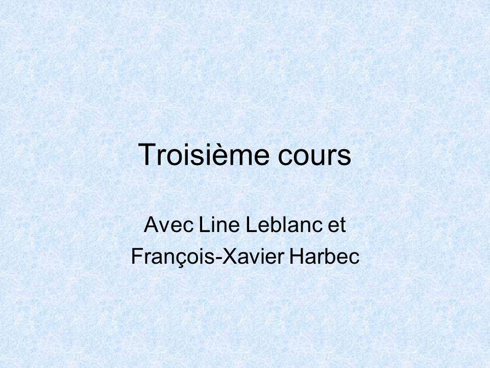 Troisième cours Avec Line Leblanc et François-Xavier Harbec