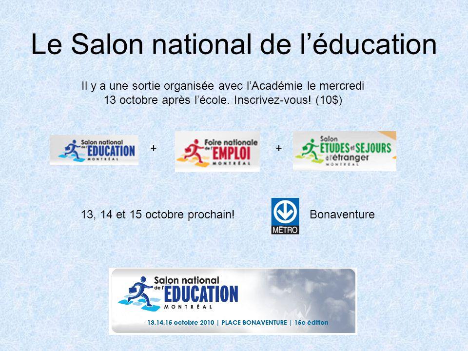 Le Salon national de l'éducation 13, 14 et 15 octobre prochain.