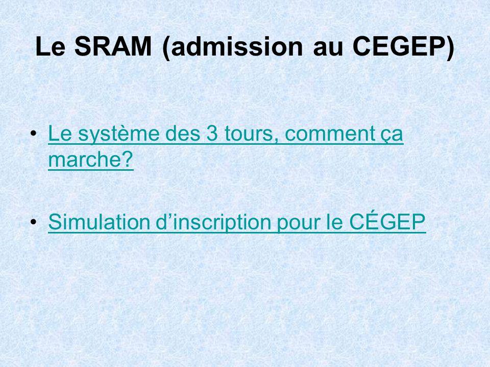 Le SRAM (admission au CEGEP) Le système des 3 tours, comment ça marche Le système des 3 tours, comment ça marche.
