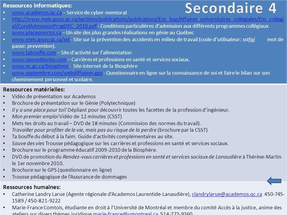 Ressources informatiques: www.academos.qc.ca – Service de cyber-mentorat www.academos.qc.ca http://www.mels.gouv.qc.ca/sections/publications/publications/Ens_Sup/Affaires_universitaires_collegiales/Ens_collegi al/CondAdmissionProgDEC_2010.pdf - Conditions particulières d'admission aux différents programmes collégiaux http://www.mels.gouv.qc.ca/sections/publications/publications/Ens_Sup/Affaires_universitaires_collegiales/Ens_collegi al/CondAdmissionProgDEC_2010.pdf www.placepourtoi.ca – Un site des plus grandes réalisations en génie au Québec www.placepourtoi.ca www.mels.gouv.qc.ca/sst - Site sur la prévention des accidents en milieu de travail (code d'utilisateur: sstfgj mot de passe: prevention).