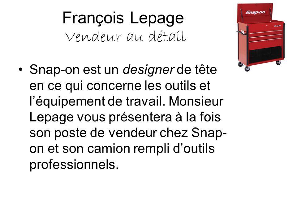 François Lepage Vendeur au détail Snap-on est un designer de tête en ce qui concerne les outils et l'équipement de travail. Monsieur Lepage vous prése