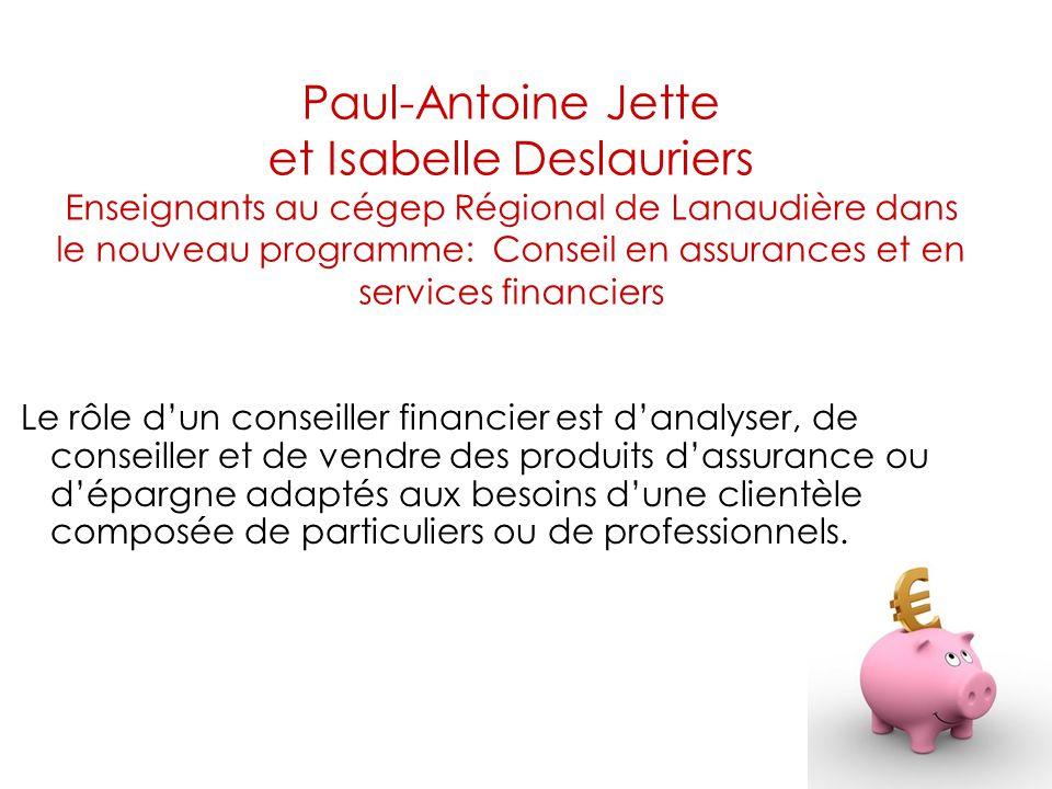 Paul-Antoine Jette et Isabelle Deslauriers Enseignants au cégep Régional de Lanaudière dans le nouveau programme: Conseil en assurances et en services