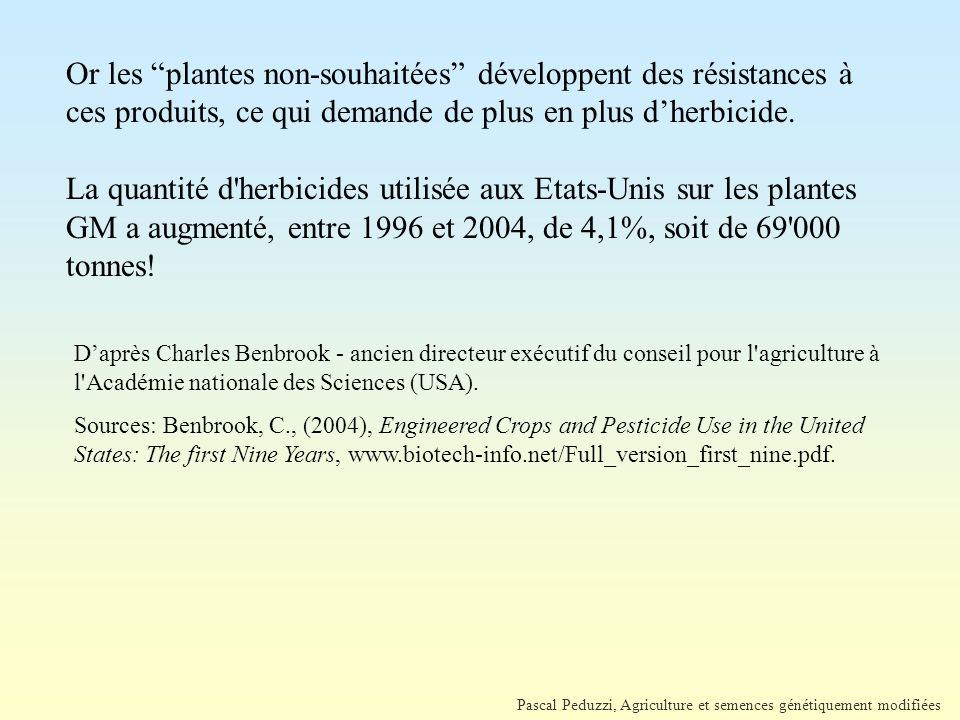 Pascal Peduzzi, Agriculture et semences génétiquement modifiées D'après Charles Benbrook - ancien directeur exécutif du conseil pour l agriculture à l Académie nationale des Sciences (USA).