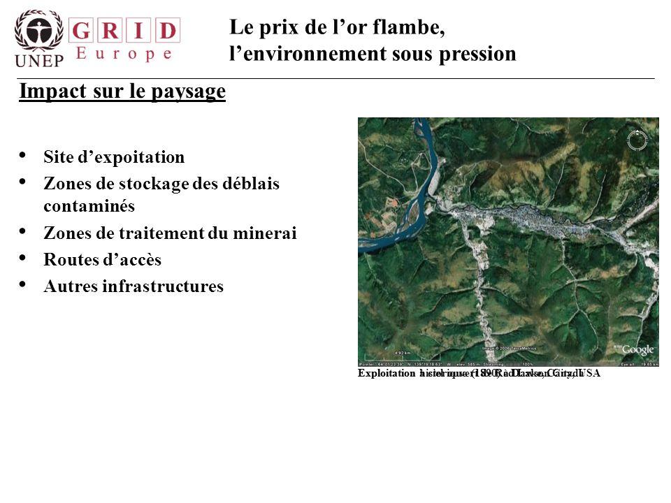 Le prix de l'or flambe, l'environnement sous pression Site d'expoitation Zones de stockage des déblais contaminés Zones de traitement du minerai Route