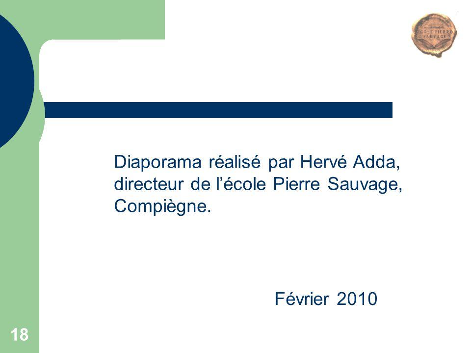 18 Février 2010 Diaporama réalisé par Hervé Adda, directeur de l'école Pierre Sauvage, Compiègne.